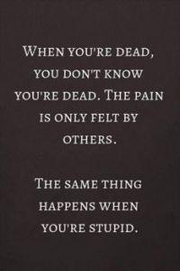 When you're dead....