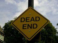 It's a Dead End!!