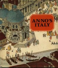 Anno's Italy   My son and I LOVED Anno's books!