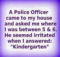 A police officer came to my house.....