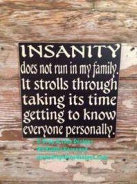 Insanity!!