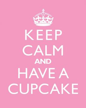 keep calm and have a cupcake :-)