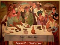 A dinner with the 'old' (Jesus), and the contemporary (IDF soldier(**) and contemporary rabbi, the artist, his son and wife opposite Jesus) by Israeli artist Reuven Rubin - compare with 'The Last Supper' - see below