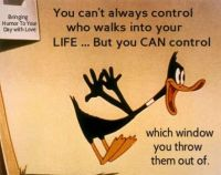 You can't always control who walks into your life...