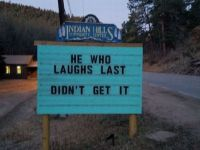 He who laughs last