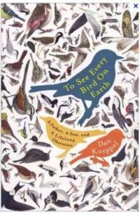 To See Every Bird on Earth: A father, son and lifelong obsession by Dan Koeppel  (Author)