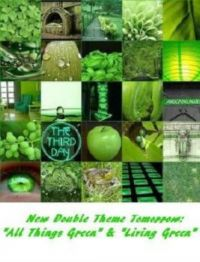 """New Theme Tomorrow: """"All Things Green"""" & """"Living Green""""   Hope you are enjoying a great weekend.  Hugs."""