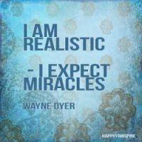 I am realistic . . . . .
