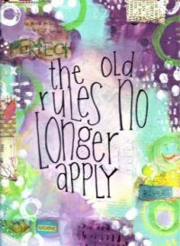 The old rules no longer apply