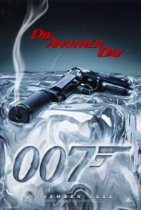 JAMES BOND 007--DIE ANOTHER DAY !