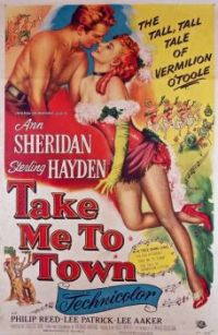 TAKE ME TO TOWN - 1953 - ANN SHERIDAN, STERLING HAYDEN