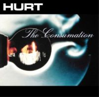 HURT- The Consumation