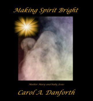 Making Spirit Bright by Carol Danforth