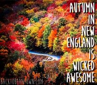 Autumn in New England is Wicked Awesome