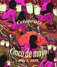 Celebrate Cinco de Mayo, May 5, 2020