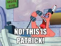 NO THIS IS PATRICK.