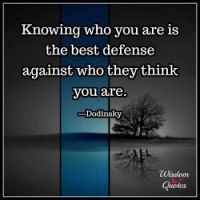 Know who you are . . . . .