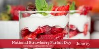 Today Is National Strawberry Parfait Day!!