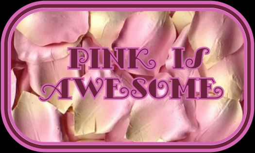 Pink is soooooo awesome