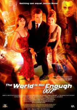 JAMES BOND 007--THE WORLD IS NOT ENOUGH !