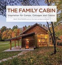 The Family cabin: Inspiration for Camps, Cottages, and Cabins Hardcover – Illustrated,  Dale Mulfinger (Author)