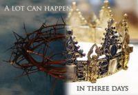 a lot can happen   he is risen