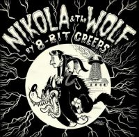 8-Bit Creeps Album Cover Nikola & The Wolf