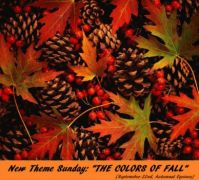 "New Theme Sunday: ""THE COLORS OF FALL"".  Actually I messed up and this should have been this week.  Oh well.  Sorry."