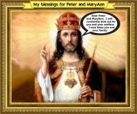 Jesus Christ blessings for Peter and MaryAnn