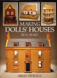 Making Dolls' Houses By Brian Nickolls