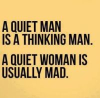 Quiet Woman Usually Mad