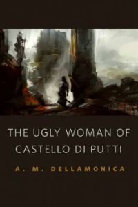 The Ugly Woman of Castello Di Putti by A M Dellamonica art by Richard Anderson Tor.com
