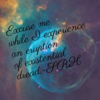 Existence...
