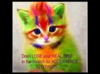 DONT LOSE YOUR REAL SELF IN THE SEARCH FOR ACCEPTANCE BY OTHERS