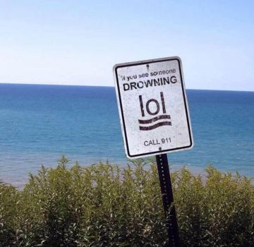 Signs to Crack you up - 1.What to do if you see someone drowning...