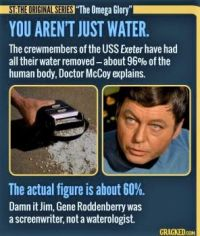 15 'Star Trek' Episodes That Got Science Embarrassingly Wrong - Water in the Body