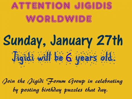 Mark your calendar--Join us in posting birthday & thank you puzzles this Sunday.   JIGIDI will be 6!!