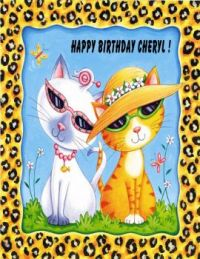 Cheryl, these kool katz are wishing you happiness and good health on your birthday!