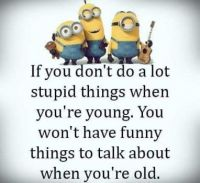 LOL I'm still young :)))