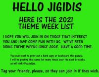 2nd NOTICE FOR 2021 theme week list  (Ank/Puzzeljac is also posting this SAME LIST for me)