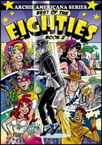 Archie Americana Series: Best of the Eighties Book 2