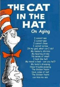 Cat in the Hat..on Aging..LOL