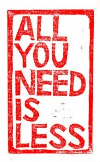 All yoiu need is less