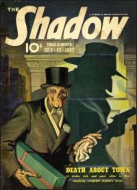 "THE SHADOW--JULY 1942--""Death About Town !"""