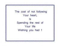Thougjt og the day:  Not following your heart