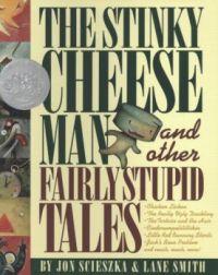 ''The Stinky Cheese Man and Other Fairly Stupid Tales'' Jon Scieszka & Lane Smith