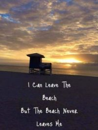 The beach will always stay in our hearts and minds