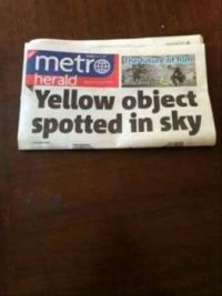 I don't know, perhaps the sun?