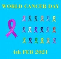 WORLD CANCER DAY 4TH FEB 2021