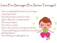 I am a Pre-Seenager (Pre-Senior Teenager)